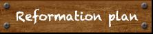 Reformation plan